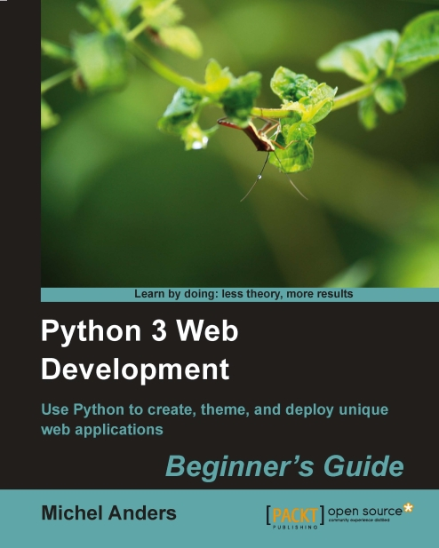 3746OS_Python 3 Web Development Beginner_s Guide_0